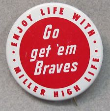 1958 Miller High Life Braves pin